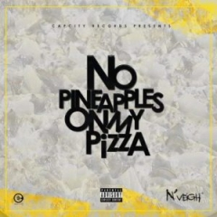 No Pineapples on My Pizza BY N'Veigh